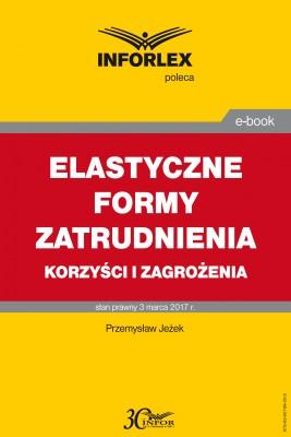 okładka ELASTYCZNE FORMY ZATRUDNIENIA korzyści i zagrożenia, Ebook   Przemysław Jeżek