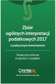 okładka Zbiór ogólnych interpretacji podatkowych 2017 z praktycznym komentarzem. Ebook | PDF | Praca zbiorowa