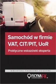 okładka Samochód w firmie VAT PIT/CIT UoR Praktyczne wskazówki. Ebook | PDF | Praca zbiorowa