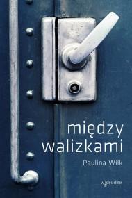 okładka Między walizkami. Ebook | EPUB,MOBI | Paulina Wilk