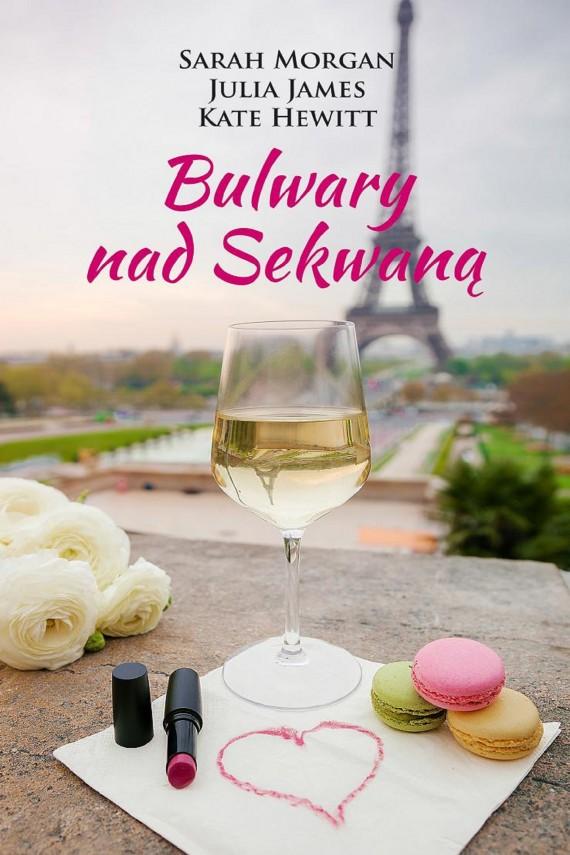 okładka Bulwary nad Sekwanąebook | EPUB, MOBI | Sarah Morgan, Kate Hewitt, Julia James