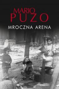 okładka Mroczna arena, Ebook   Placyd Jankowski, Mario Puzo