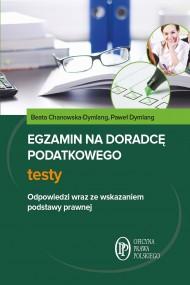 okładka Egzamin na doradcę podatkowego Testy. Ebook | papier | Beata  Chanowska-Dymlang, Paweł  Dymlang