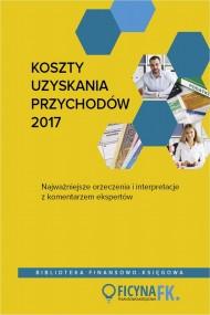 okładka Koszty uzyskania przychodów 2017. Ebook | papier | Praca zbiorowa