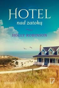 okładka Hotel nad zatoką, Ebook | Dobromiła Jankowska, Michał Pawłowski, Jolanta Kucharska, Holly  Robinson