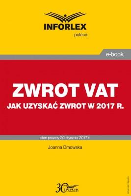 okładka ZWROT VAT jak uzyskać zwrot w 2017 r., Ebook | Joanna Dmowska