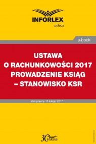 okładka USTAWA O RACHUNKOWOŚCI 2017 PROWADZENIE KSIĄG – STANOWISKO KSR. Ebook | PDF | Praca zbiorowa