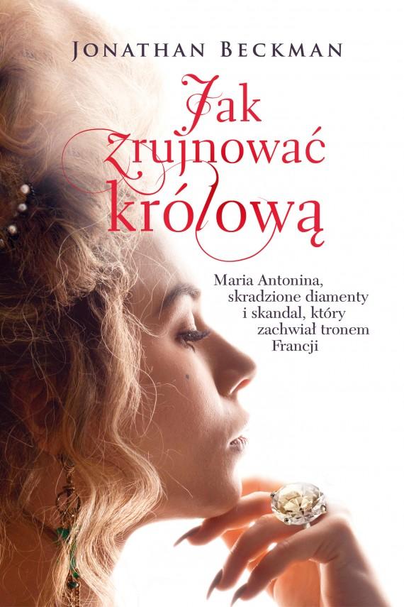 okładka Jak zrujnować królową. Ebook | EPUB, MOBI | Jonathan Beckman