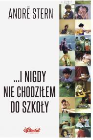 okładka ...I nigdy nie chodziłem do szkoły, Ebook | André Stern