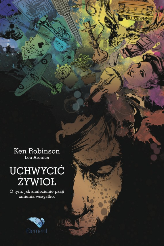 okładka Uchwycić Żywioł. Ebook | EPUB, MOBI | Ken  Robinson, Lou  Aronica