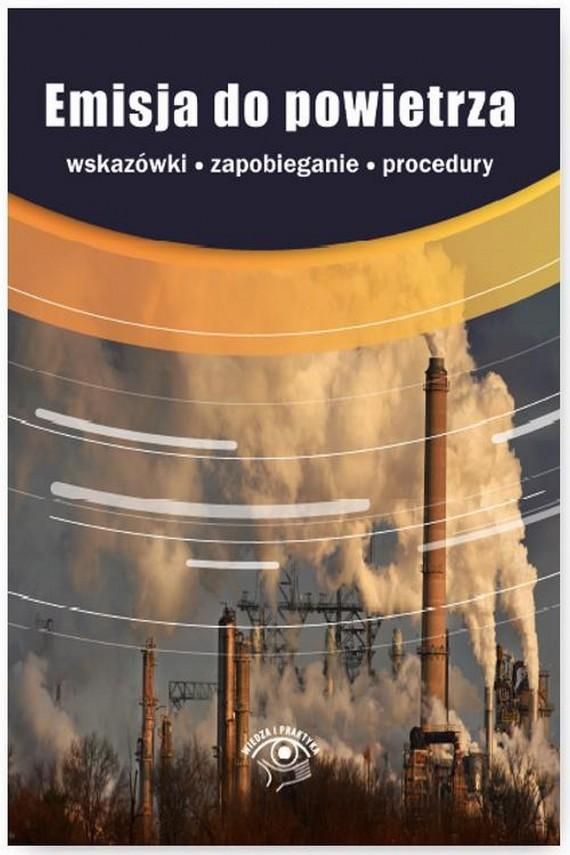 okładka Emisja do powietrzaebook   PDF   Katarzyna Czajkowska-Matosiuk, Iwona  Czauderna, Przemysław  Dąbrowski, Marta  Karczewska, Izabela  Kotowska