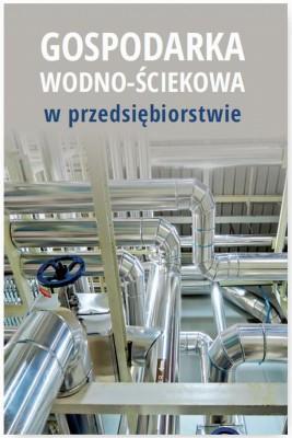 okładka Gospodarka wodno-ściekowa w przedsiębiorstwie, Ebook | Praca Zbiorowa