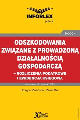 okładka Odszkodowania związane z prowadzoną działalnością gospodarczą -rozliczenia podatkowe i ewidencja księgowa, Ebook | Grzegorz Ziółkowski, Paweł Muż