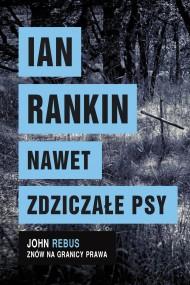 okładka Nawet zdziczałe psy, Ebook | Ian Rankin, Andrzej Szulc