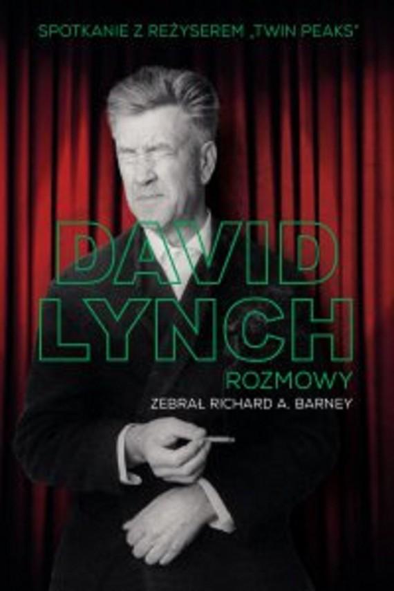 okładka David Lynch. Rozmowy. Ebook | EPUB, MOBI | Richard A. Barney