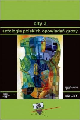 okładka City 3. Antologia polskich opowiadań grozy, Ebook   Praca zbiorowa