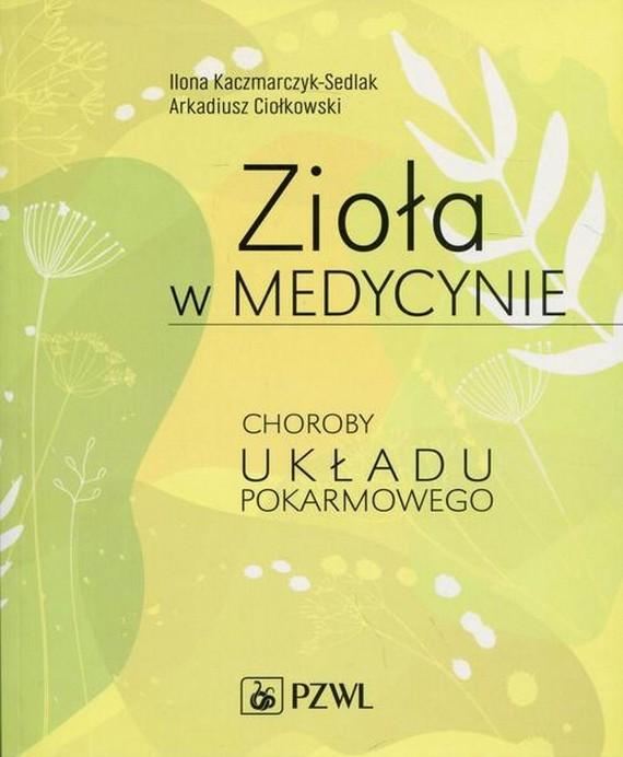 okładka Zioła w medycynieebook   EPUB, MOBI   Ilona  Kaczmarczyk-Sedlak, Arkadiusz  Ciołkowski