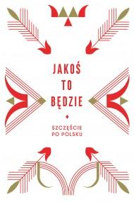 okładka Jakoś to będzie. Ebook | EPUB,MOBI | Beata Chomątowska, Daniel Lis, Dorota Gruszka, Urszula Pieczek