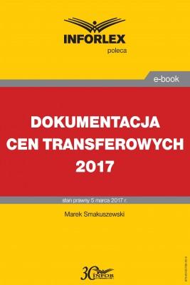 okładka DOKUMENTACJA CEN TRANSFEROWYCH 2017, Ebook   Marek Smakuszewski