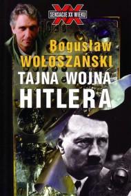 okładka Tajna wojna  Hitlera. Ebook | EPUB,MOBI | Bogusław Wołoszański