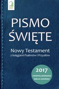 okładka Pismo Święte. Nowy Testament z księgami Psalmów i Przysłów. Ebook | EPUB,MOBI | Opracowanie zbiorowe