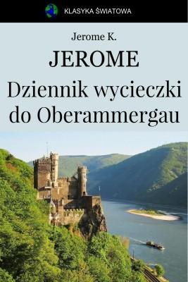 okładka Dziennik wycieczki do Oberammergau, Ebook   Jerome Klapka Jerome