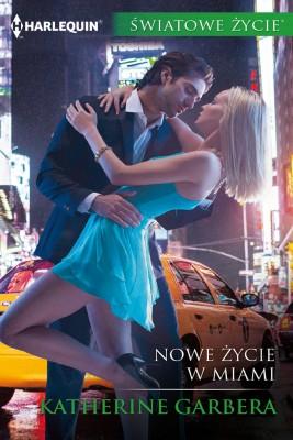 okładka Nowe życie w Miami, Ebook | Katherine Garbera
