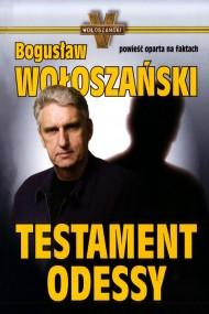 okładka Testament odessy. Ebook | EPUB,MOBI | Bogusław Wołoszański