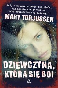 okładka Dziewczyna, która się boi. Ebook | Agnieszka Nowakowska, Mary Torjussen