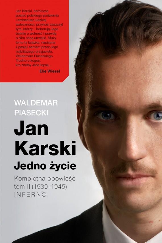 okładka Jan Karski. Jedno życie. Tom II. Inferno. Ebook | EPUB, MOBI | Waldemar Piasecki