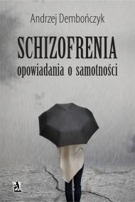 okładka SCHIZOFRENIA opowiadania o samotności, Ebook | Andrzej Dembończyk