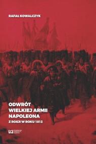 okładka Odwrót Wielkiej Armii Napoleona z Rosji w roku 1812. Ebook | PDF | Rafał Kowalczyk