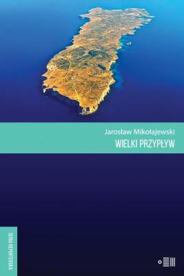 okładka Wielki Przypływ, Ebook | Jarosław Mikołajewski