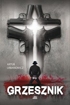 okładka Grzesznik, Ebook | Artur  Urbanowicz