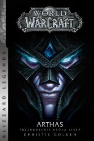 okładka World of WarCraft: Arthas. Przebudzenie Króla Lisza, Ebook   Christie Golden, Dominika Repeczko