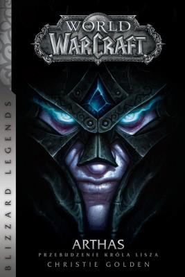 okładka World of WarCraft: Arthas. Przebudzenie Króla Lisza, Ebook | Christie Golden