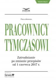 okładka Pracownicy tymczasowi. Zatrudnianie po zmianie przepisów od 1 czerwca 2017 r.. Ebook | PDF | Praca zbiorowa