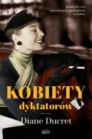okładka Kobiety dyktatorów. Ebook | EPUB,MOBI | Diane Ducret