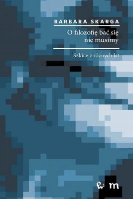 okładka O filozofię bać się nie musimy, Ebook | Barbara  Skarga