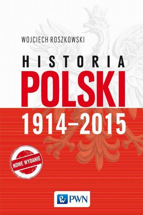 okładka Historia Polski 1914-2015. Ebook | EPUB, MOBI | Wojciech  Roszkowski