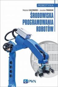 okładka Środowiska programowania robotów, Ebook | Jarosław  Panasiuk, Wojciech  Kaczmarek