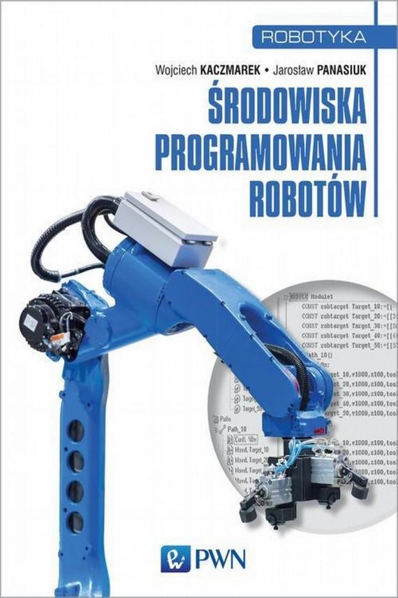 okładka Środowiska programowania robotówebook | EPUB, MOBI | Jarosław  Panasiuk, Wojciech  Kaczmarek