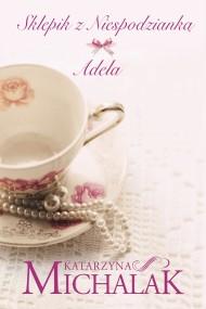 okładka Sklepik z niespodzianką: Adela. Ebook | EPUB,MOBI | Katarzyna Michalak