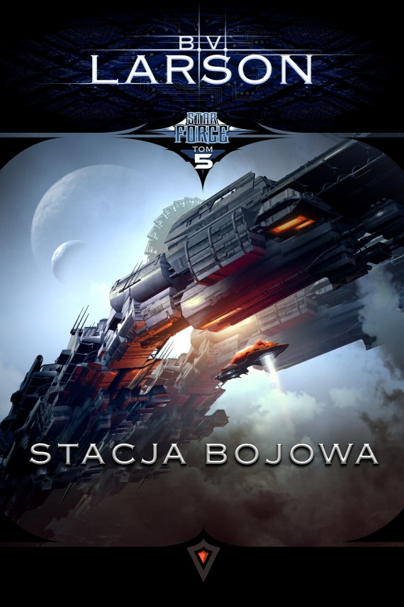 okładka Star Force. Tom 5. Stacja bojowa. Ebook | EPUB, MOBI | B.V. Larson