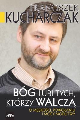 okładka Bóg lubi tych, którzy walczą, Ebook   Franciszek  Kucharczak