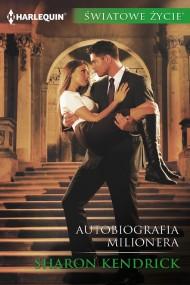 okładka Autobiografia milionera. Ebook | EPUB,MOBI | Sharon Kendrick