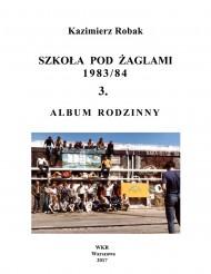 okładka Szkoła Pod Żaglami 1983/84. 3. ALBUM RODZINNY, Ebook | Kazimierz Robak
