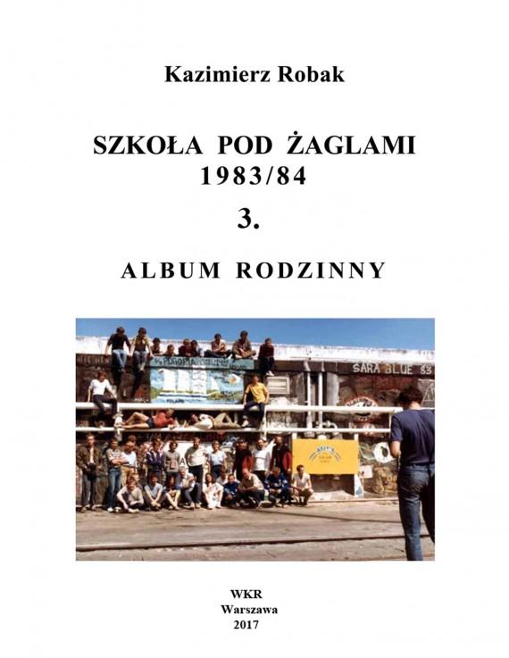 okładka Szkoła Pod Żaglami 1983/84. 3. ALBUM RODZINNYebook | EPUB, MOBI | Kazimierz Robak