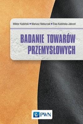 okładka Badanie towarów przemysłowych, Ebook   Ewa  Kubińska-Jabcoń, Mariusz  Niekurzak, Wiktor  Kubiński