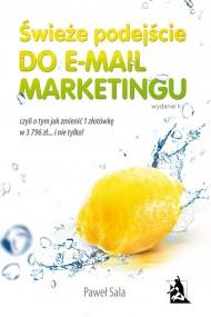 okładka Świeże podejście do e-mail marketingu. Wydanie II. Ebook | papier | Paweł  Sala
